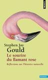 Stephen Jay Gould - Le sourire du flamant rose - Réflexions sur l'histoire naturelle.