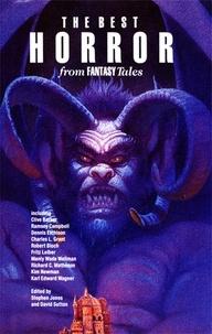 Stephen Jones et David Sutton - Best Horror from Fantasy Tales.