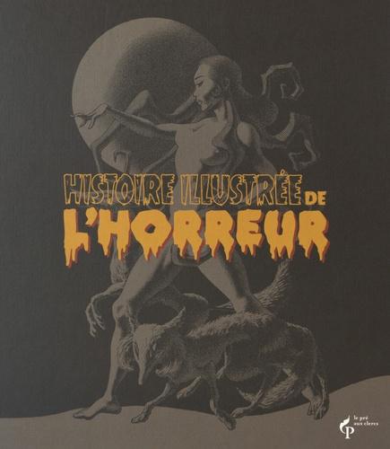 Histoire Illustree De L Horreur