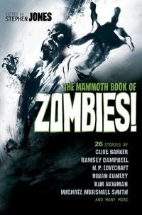 Stephen Jones - The Mammoth Book of Zombies - 20th Anniversary Edition.