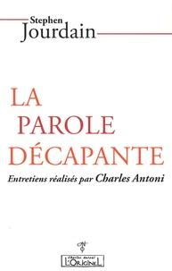 Stephen Jourdain - La parole décapante - Entretiens réalisés par Charles Antoni (1993).