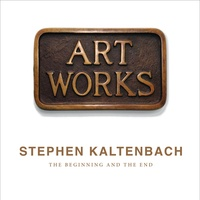 Stephen Kaltenbach - Art Works - The Beginning and The End.