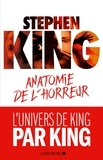Stephen King - Anatomie de l'horreur.