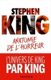 Stephen King - Anatomie de l'horreur.