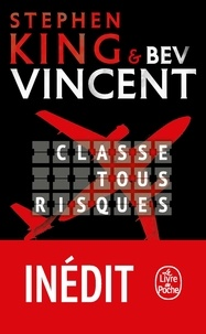 Stephen King et Bev Vincent - Classe tous risques.
