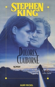Stephen King et Stephen King - Dolores Claiborne.