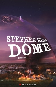 Stephen King - Dôme Tome 2 : .