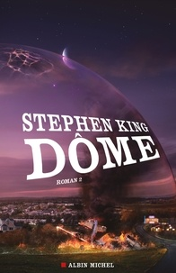 Stephen King - Dôme - tome 2.
