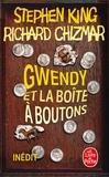 Stephen King et Richard Chizmar - Gwendy et la boîte à boutons.