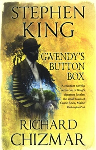 Stephen King et Richard Chizmar - Gwendy's Button Box.