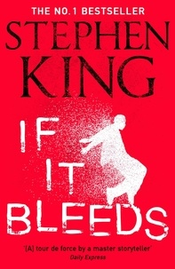 Stephen King - If It Bleeds.