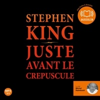 Stephen King - Juste avant le crépuscule.