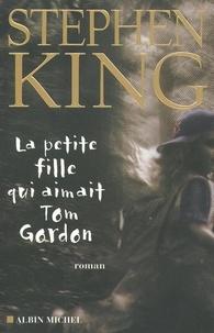 Stephen King et Stephen King - La Petite fille qui aimait Tom Gordon.
