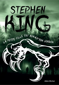 Stephen King - La petite fille qui aimait Tom Gordon.