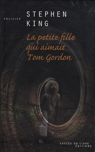 Stephen King - La petite fille qui aimait Tom Gordon.