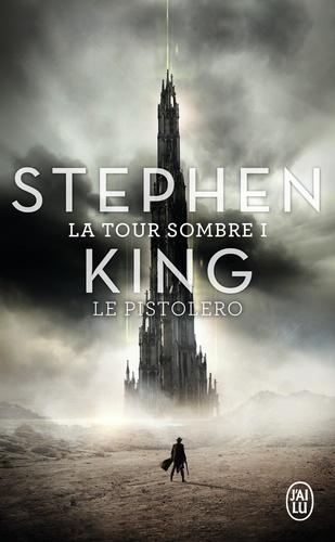 La Tour Sombre Tome 1 Le Pistolero. Suivi de Les petites soeurs d'Elurie -  -  édition revue et augmentée