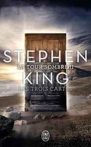 Stephen King - La Tour Sombre Tome 2 : Les trois Cartes.