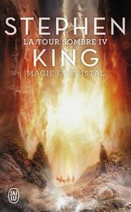 Stephen King - La Tour Sombre Tome 4 : Magie et cristal.