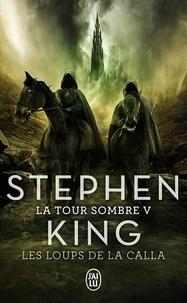 Stephen King - La Tour Sombre Tome 5 : Les Loups de La Calla.