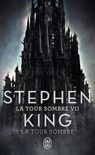 Stephen King - La Tour Sombre Tome 7 : La Tour Sombre.