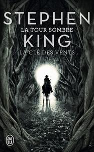 Stephen King - La Tour Sombre Tome 8 : La clé des vents.