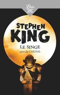 Stephen King - Le singe - Suivi du Chenal.
