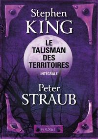 Stephen King et Peter Straub - Le Talisman des Territoires  : L'intégrale.