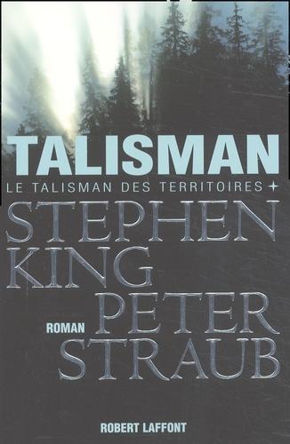 Stephen King et Peter Straub - Le Talisman des Territoires Tome 1 : Talisman.