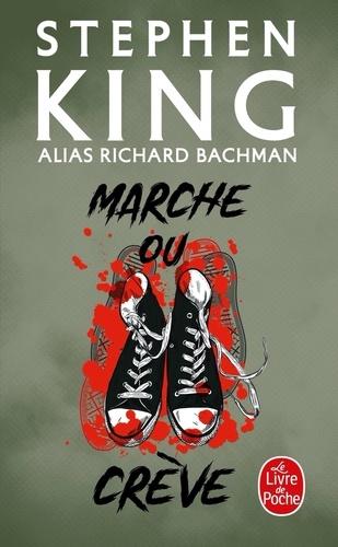 Stephen King et Richard Bachman - Marche ou crève.