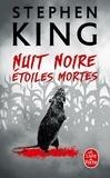 Stephen King - Nuit noire, étoiles mortes - Suivi de A la dure, une nouvelle inédite.