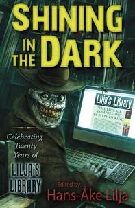 Stephen King et Jack Ketchum - Shining in the Dark - Celebrating Twenty Years of Lilja's Library.
