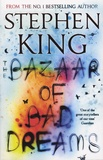 Stephen King - The Bazaar of Bad Dreams.