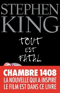 Stephen King et Stephen King - Tout est fatal.
