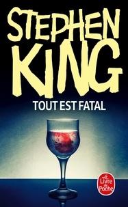 Stephen King - Tout est fatal.