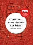 Stephen L. Petranek - Comment nous vivrons sur Mars.