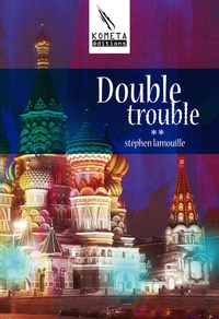 Stephen Lamouille - Double trouble.