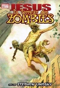 Stephen Lindsay - Jésus, la terre des zombies.