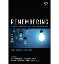 Stephen Lindsay et Colleen M. Kelley - Remembering : Attributions, Processes, and Control in Human Memory - Essays in Honor of Larry Jacoby.