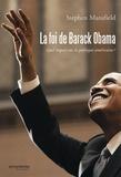 Stephen Mansfield - La foi de Barack Obama - Quel impact sur la politique américaine ?.