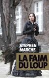 Stephen Marche - La faim du loup.