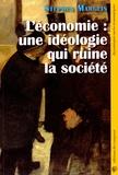 Stephen Marglin - L'économie, une idéologie qui ruine la société.