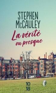 Stephen McCauley - La vérité ou presque.