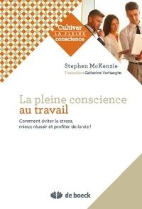 La Pleine Conscience au travail - Comment éviter le stress, saccomplir et apprécier la vie!.pdf