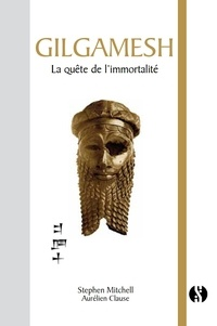 Stephen Mitchell - Gilgamesh - La quête de l'immortalité.