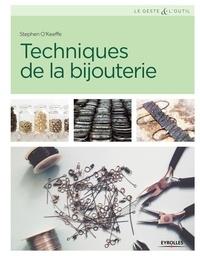 Stephen O'Keeffe - Techniques de la bijouterie.