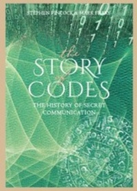 The story of codes: the history of secret communication.pdf