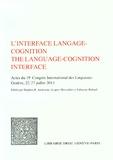 Stephen-R Anderson et Jacques Moeschler - L'interface langage-cognition - Actes du 19e Congrès international des linguistes, Genève, 22-27 juillet 2013.