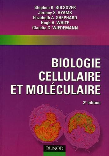 Stephen-R Bolsover et Jeremy S. Hyams - Biologie cellulaire et moléculaire.