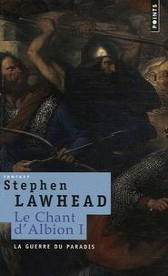 Stephen R Lawhead - Le Chant d'Albion Tome 1 : La guerre du paradis.