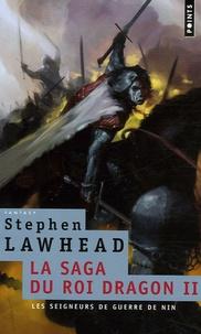 Stephen R Lawhead - La saga du Roi Dragon Tome 2 : Les seigneurs de guerre de Nin.